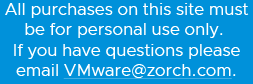 All purchases on this site must be for personal use only. If you have questions please email VMware@zorch.com.